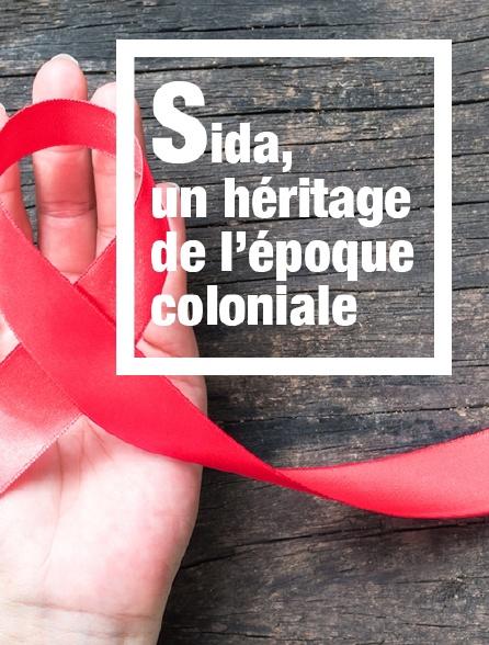 Sida, un héritage de l'époque coloniale