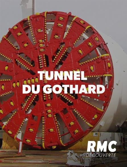 RMC Découverte - Tunnel du Gothard