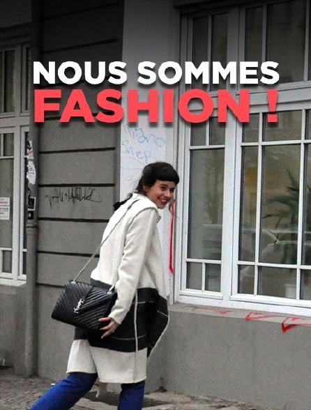 Nous sommes fashion !