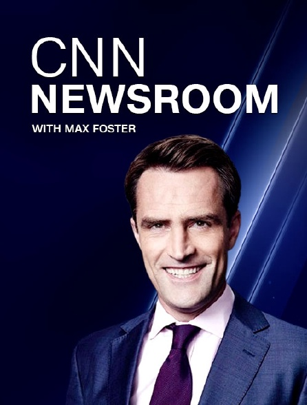 CNN Newsroom with Max Foster