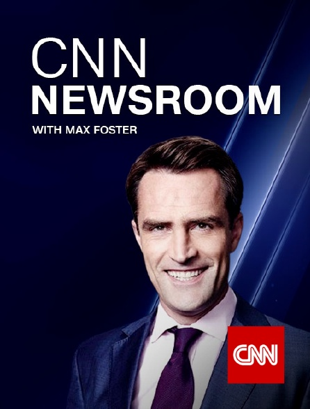 CNN - CNN Newsroom with Max Foster