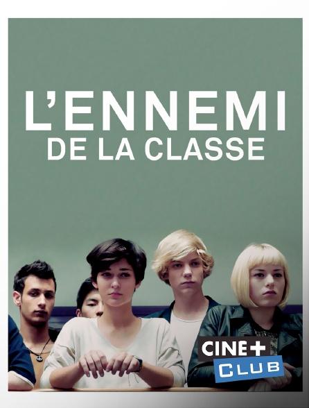 Ciné+ Club - L'ennemi de la classe
