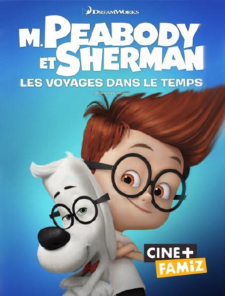 Ciné+ Famiz - M. Peabody et Sherman : les voyages dans le temps