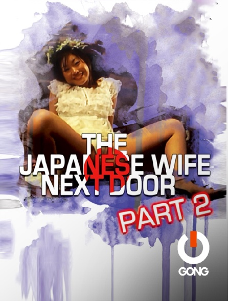 GONG - The Japanese Wife Next Door 2