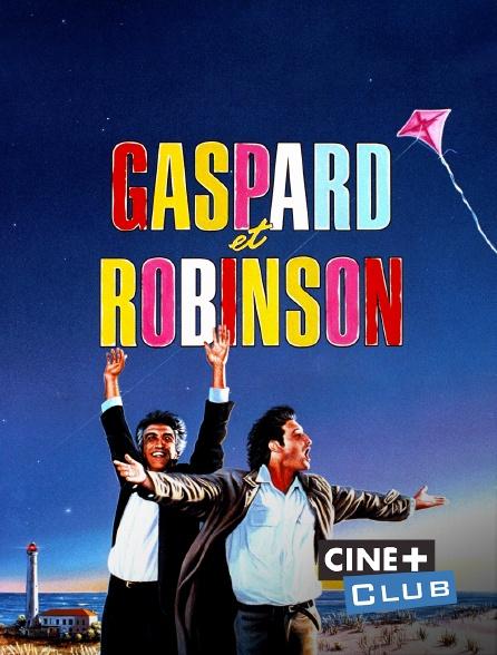 Ciné+ Club - Gaspard et Robinson