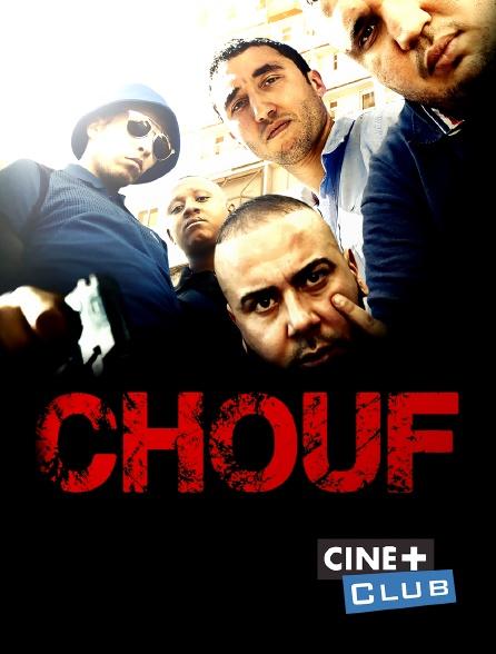 Ciné+ Club - Chouf
