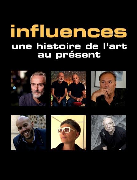 Influences, une histoire de l'art au présent