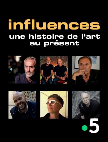 France 5 - Influences, une histoire de l'art au présent