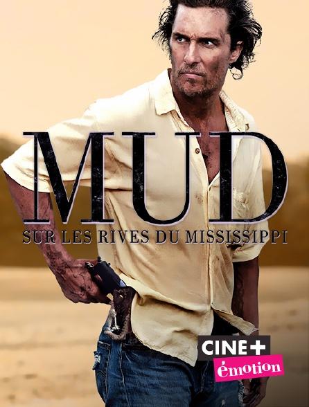 Ciné+ Emotion - Mud : sur les rives du Mississippi