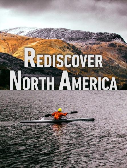 Rediscover North America