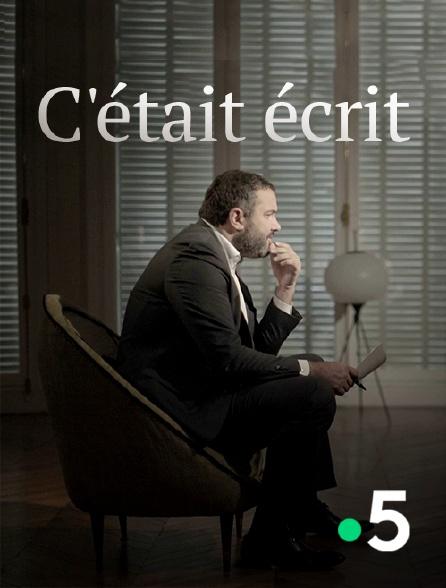 France 5 - C'était écrit
