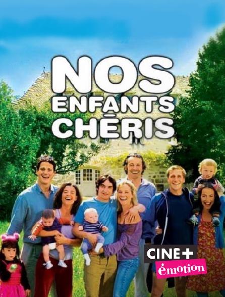 Ciné+ Emotion - Nos enfants chéris