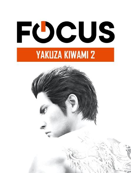 Focus Yakuza Kiwami 2