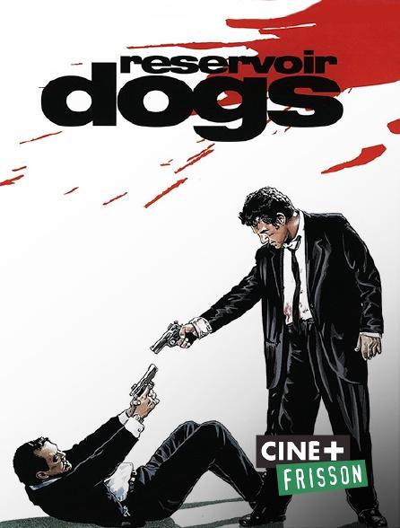Ciné+ Frisson - Reservoir Dogs