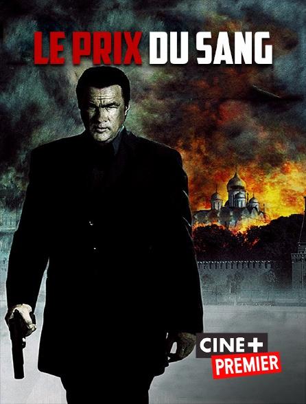 Ciné+ Premier - Le prix du sang