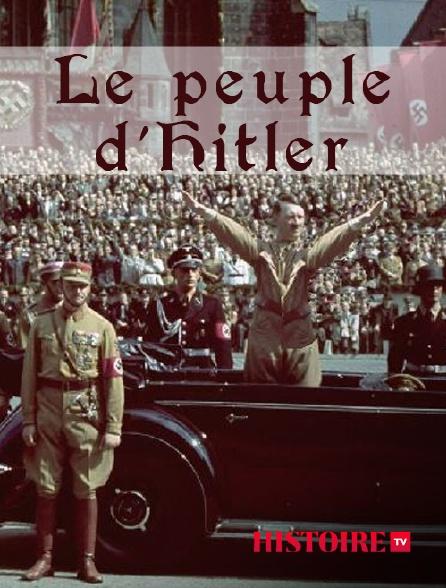 HISTOIRE TV - Le peuple d'Hitler