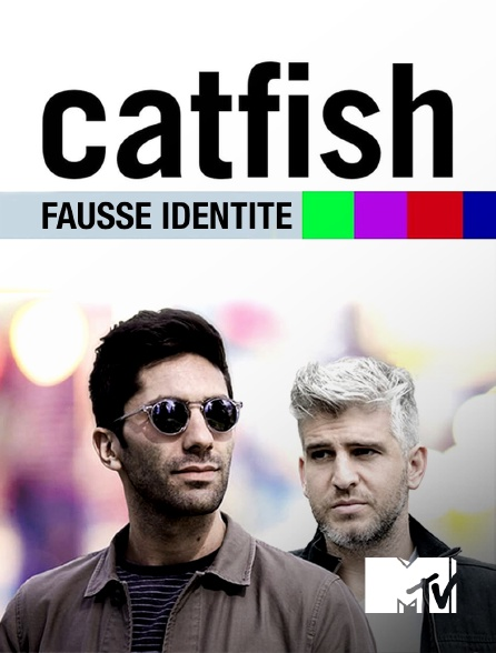 MTV - Catfish : fausse identité