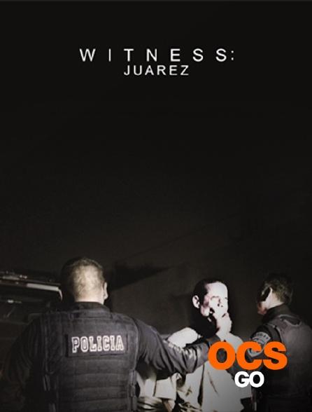 OCS Go - Witness : Juarez