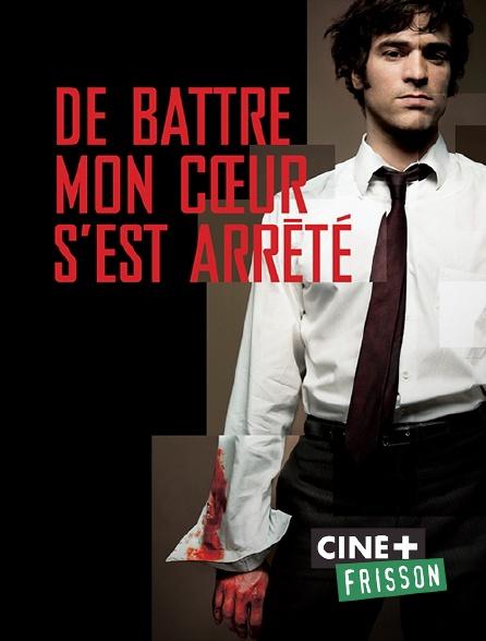 Ciné+ Frisson - De battre mon coeur s'est arrêté