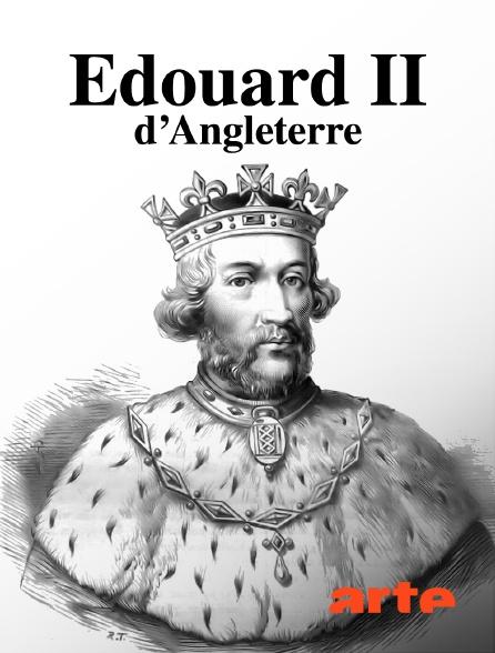 Arte - Edouard II d'Angleterre