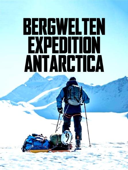 Bergwelten - Expédition Antarctica