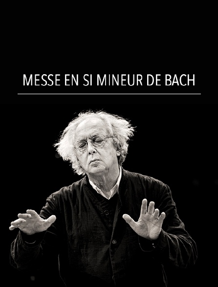 Messe en si mineur de Bach