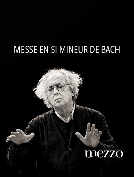 Mezzo - Messe en si mineur de Bach