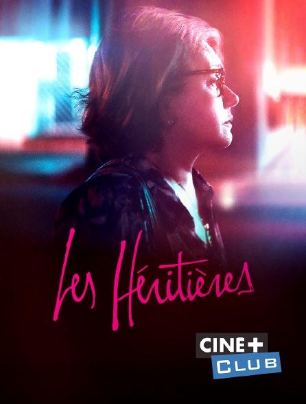 Ciné+ Club - Les héritières