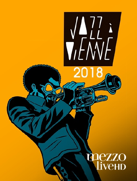 Mezzo Live HD - Jazz à Vienne 2018