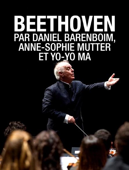 Beethoven par Daniel Barenboim, Anne-Sophie Mutter et Yo-Yo Ma