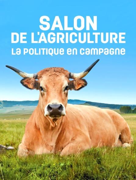 Salon de l'Agriculture, la politique en campagne