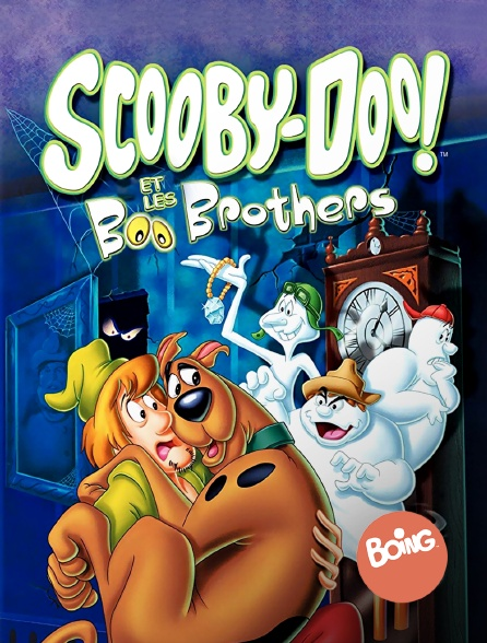 Boing - Scooby-Doo et les Boo Brothers