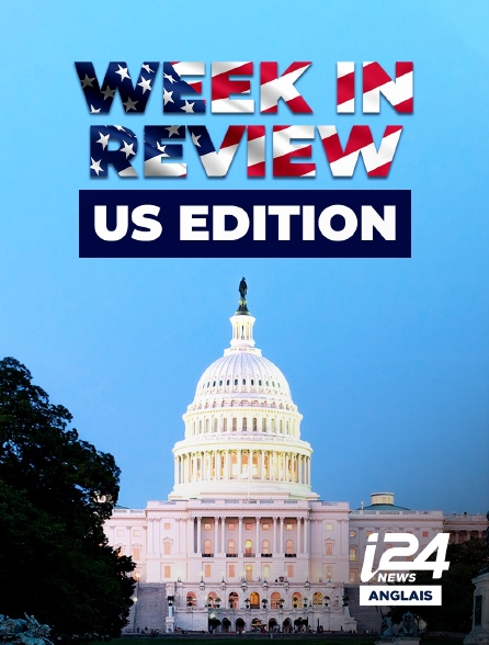 i24 News Anglais - Week In Review : U.S. Edition
