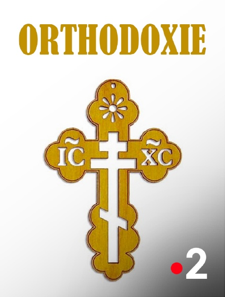 France 2 - Orthodoxie