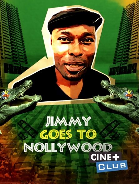 Ciné+ Club - Jimmy Goes to Nollywood