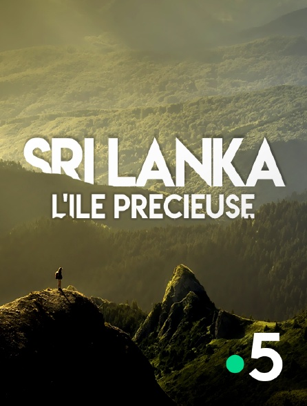 France 5 - Sri Lanka, l'île précieuse