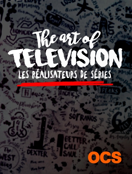 OCS - The Art of Television : les réalisateurs de séries