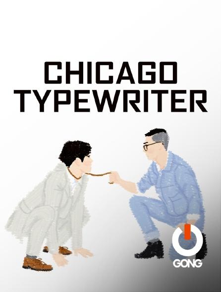 GONG - Chicago Typewriter