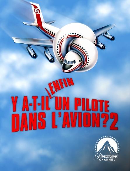 Paramount Channel - Y a-t-il enfin un pilote dans l'avion ?