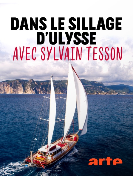 Arte - Dans le sillage d'Ulysse avec Sylvain Tesson