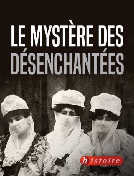 Histoire - Le mystère des «Désenchantées»