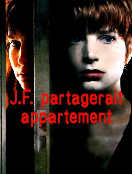 J.F. partagerait appartement