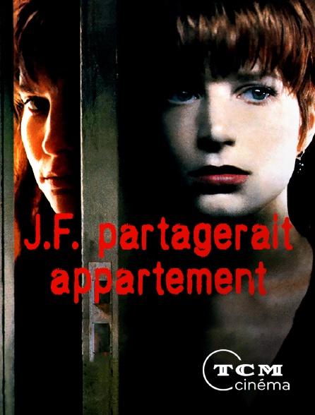 TCM Cinéma - J.F. partagerait appartement