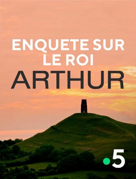 France 5 - Enquête sur le roi Arthur