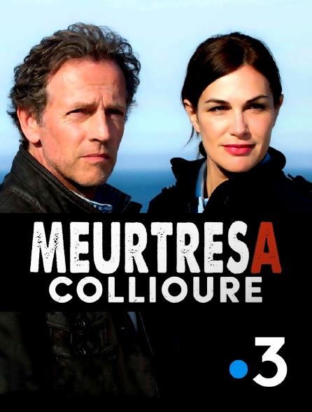 France 3 - Meurtres A : Collioure