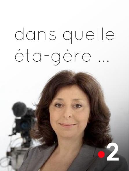 France 2 - Dans quelle éta-gère