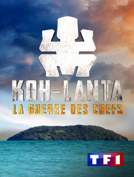 TF1 - Koh-Lanta : La guerre des chefs