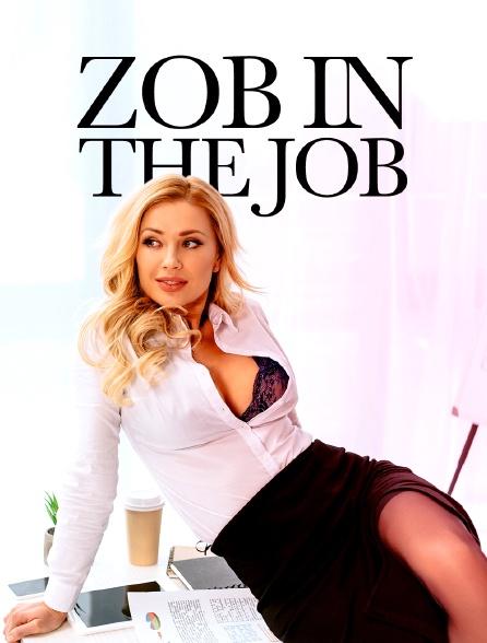 Zob in the Job