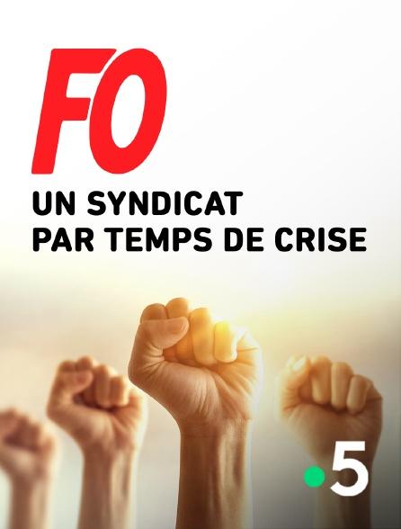 France 5 - FO, un syndicat par temps de crise