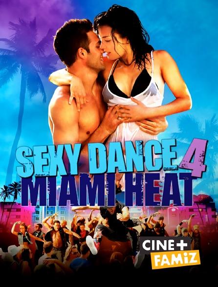 Ciné+ Famiz - Sexy Dance 4 : Miami Heat